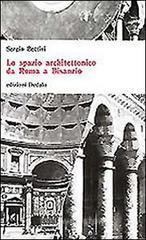 Lo spazio architettonico da Roma a Bisanzio - Bettini Sergio