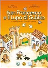 San Francesco e il lupo di Gubbio. Un messaggio di pace fra tutte le creature - Hanna Julie