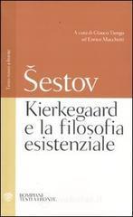 Kierkegaard e la filosofia esistenziale. Testo russo a fronte - Sestov Lev