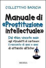 Manuale di «prostituzione intellectuale» - Collettivo Bauscia
