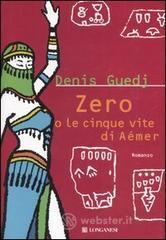 Zero o la cinque vite di Aémer - Guedj Denis