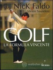 Golf. La formula vincente - Faldo Nick