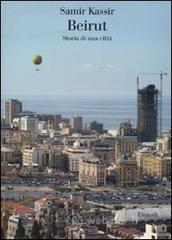 Beirut. Storia di una città - Kassir Samir