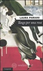 Tango per una rosa - Pariani Laura