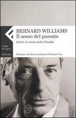 Il senso del passato. Scritti di storia della filosofia - Williams Bernard
