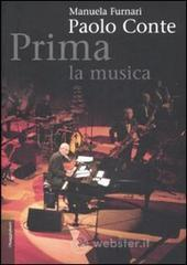 Paolo Conte. Prima la musica - Furnari Manuela