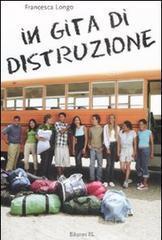 In gita di distruzione - Longo Francesca