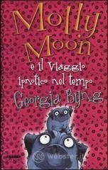 Molly Moon e il viaggio ipnotico nel tempo - Byng Georgia