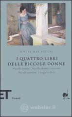 I quattro libri delle piccole donne: Piccole donne-Piccole donne crescono-Piccoli uomini-I ragazzi di Jo - Alcott Louisa M.