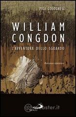 William Congdon. L'avventura dello sguardo - Colognesi Pigi