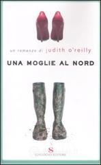 Una moglie al Nord - O'Reilly Judith