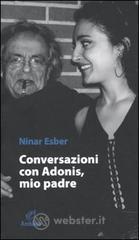 Conversazione con Adonis, mio padre - Esber Ninar