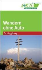 Wandern ohne Auto (AVS). Tschöggelberg