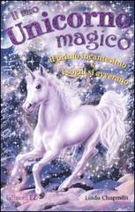 Il mio unicorno magico. Il primo incantesimo-I sogni si avverano - Chapman Linda