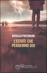 L' estate che perdemmo Dio - Postorino Rosella