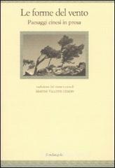 Le forme del vento. Paesaggi cinesi in prosa