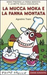 Mucca Moka e la panna montata - Traini Agostino