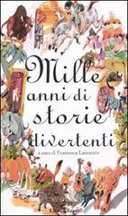 Mille anni di storie divertenti - Lazzarato Francesca