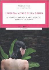 L'energia vitale della donna. Il benessere femminile nella medicina tradizionale cinese