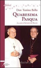 Quaresima-Pasqua. La carta d'identità del risorto - Bello Antonio
