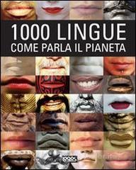 Mille lingue. Come parla il pianeta