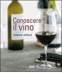 Conoscere il vino - Jefford Andrew