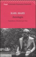 Antologia. Capitalismo, istruzioni per l'uso - Marx Karl