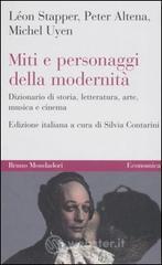 Miti e personaggi della modernità. Dizionario di storia, letteratura, arte, musica e cinema - Stapper Léon