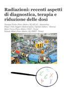Giuseppe Scielzo;Filippo Grillo Ruggieri;Mario Ciocca;Rolando Milani: Radiazioni: recenti aspetti di diagnostica, terapia e riduzione delle dosi