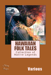 Hawaiian Folk Tales - Collection of Native Legends - Various Various, Thomas G. Thrum