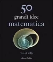 Cinquanta grandi idee di matematica