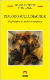 Dialogo sulla diagnosi. Un filosofo e un medico a confronto