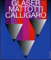 Glaser, Mattotti, Calligaro. Il destino della pittura. Catalogo della mostra (7 marzo-11 aprile 2009)