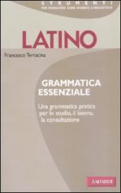 Latino. Grammatica essenziale