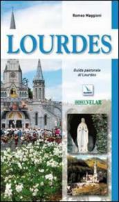 Lourdes. Guida pastorale