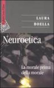 Neuroetica. La morale prima della morale