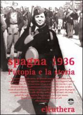 Spagna 1936. L'utopia e la storia. Con DVD