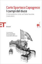 I campi del Duce. L'internamento civile nell'Italia fascista (1940-1943)