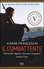 Il combattente. Storia dell'italiano che ha difeso Kobane dall'Isis
