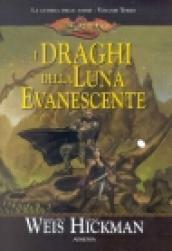 I draghi della luna evanescente. La guerra delle anime. DragonLance. 3.