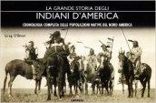 La grande storia degli indiani d'America