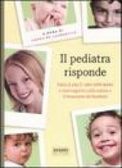 Il pediatra risponde. Dalla A alla Z, oltre 1000 dubbi e interrogativi sulla salute e il benessere dei bambini