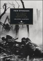 La prima guerra mondiale. Una storia illustrata
