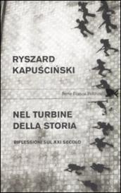 Nel turbine della storia. Riflessioni sul XXI secolo